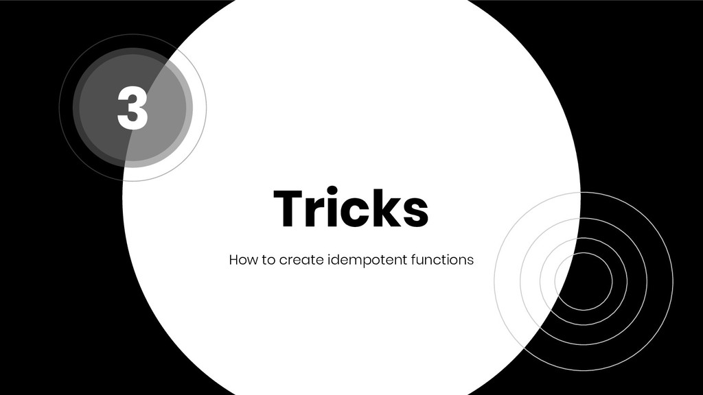 Tricks How to create idempotent functions 3