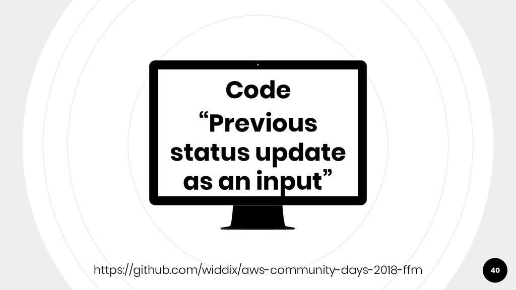 "Code ""Previous status update as an input"" 40 ht..."