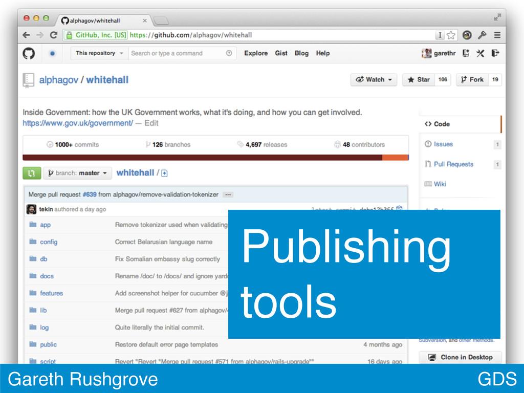 GDS Gareth Rushgrove Publishing tools