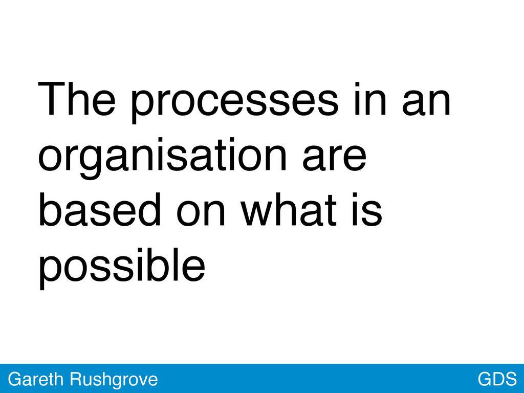 GDS Gareth Rushgrove The processes in an organi...