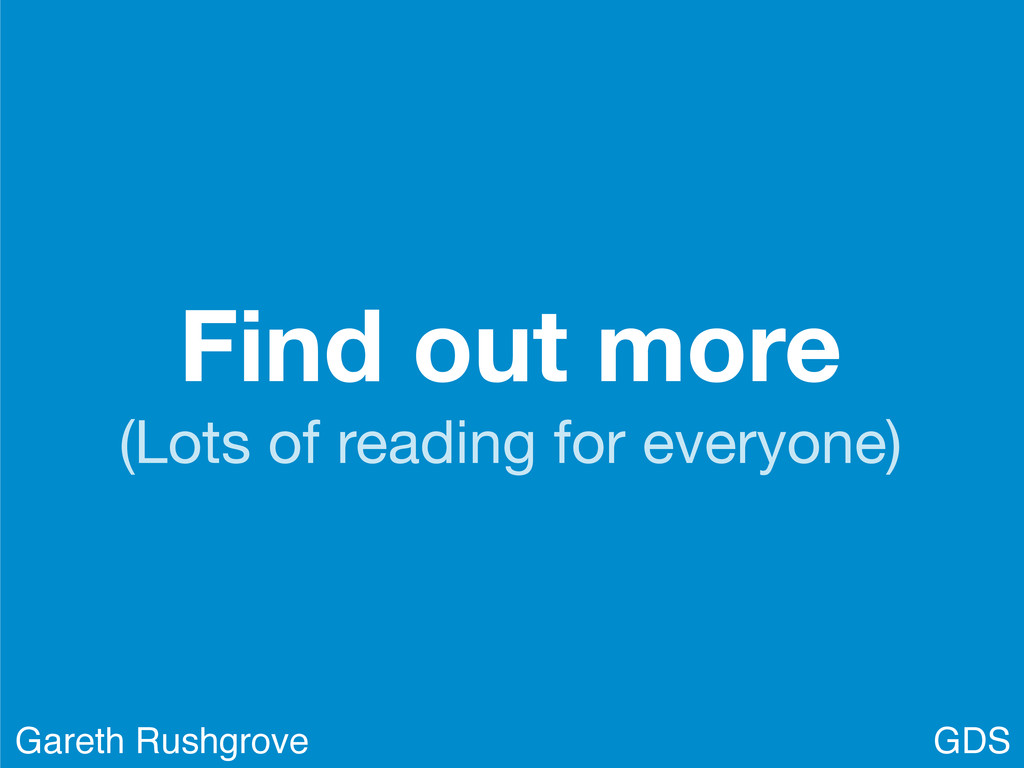 Find out more (Lots of reading for everyone) GD...