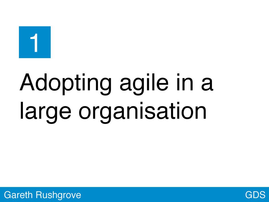 GDS Gareth Rushgrove 1 Adopting agile in a larg...