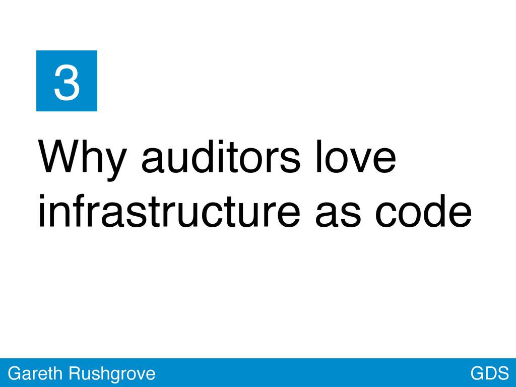 GDS Gareth Rushgrove Why auditors love infrastr...