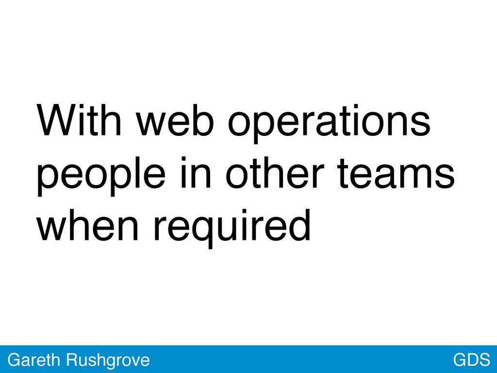 GDS Gareth Rushgrove With web operations people...