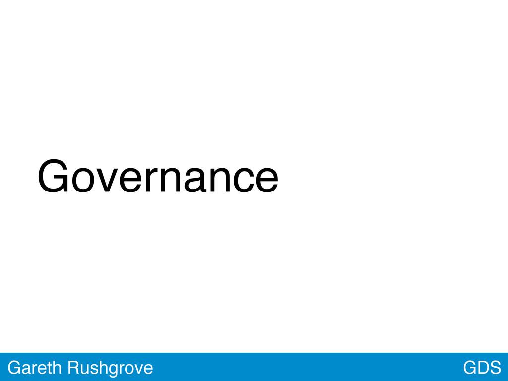 GDS Gareth Rushgrove Governance
