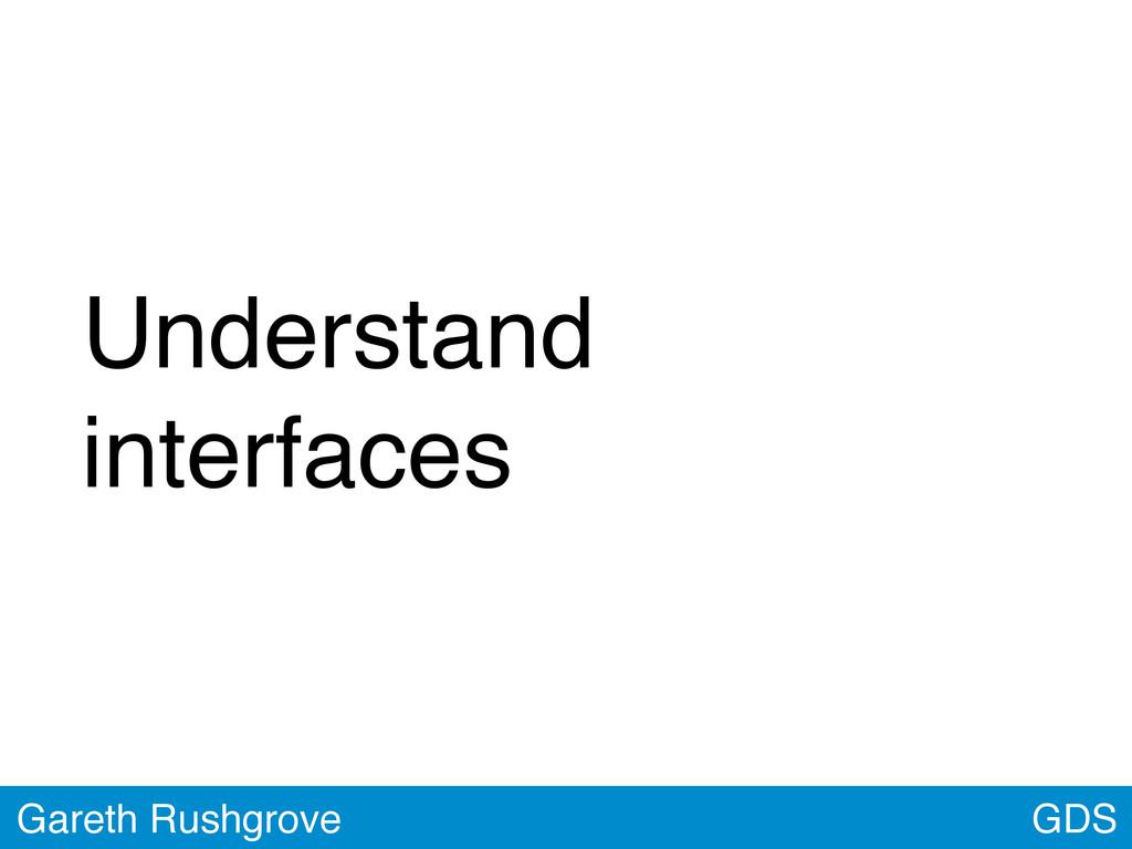 GDS Gareth Rushgrove Understand interfaces