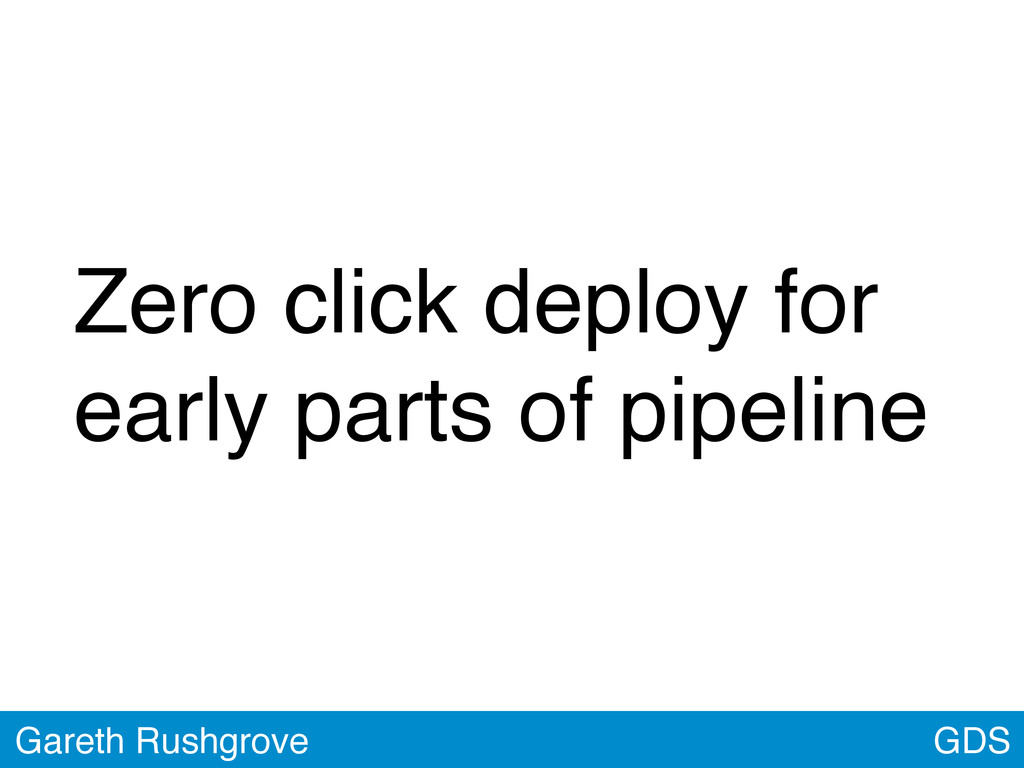 GDS Gareth Rushgrove Zero click deploy for earl...