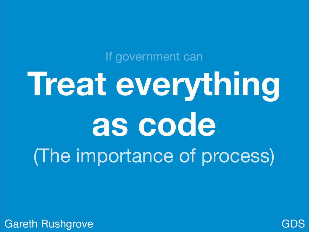 Treat everything as code (The importance of pro...