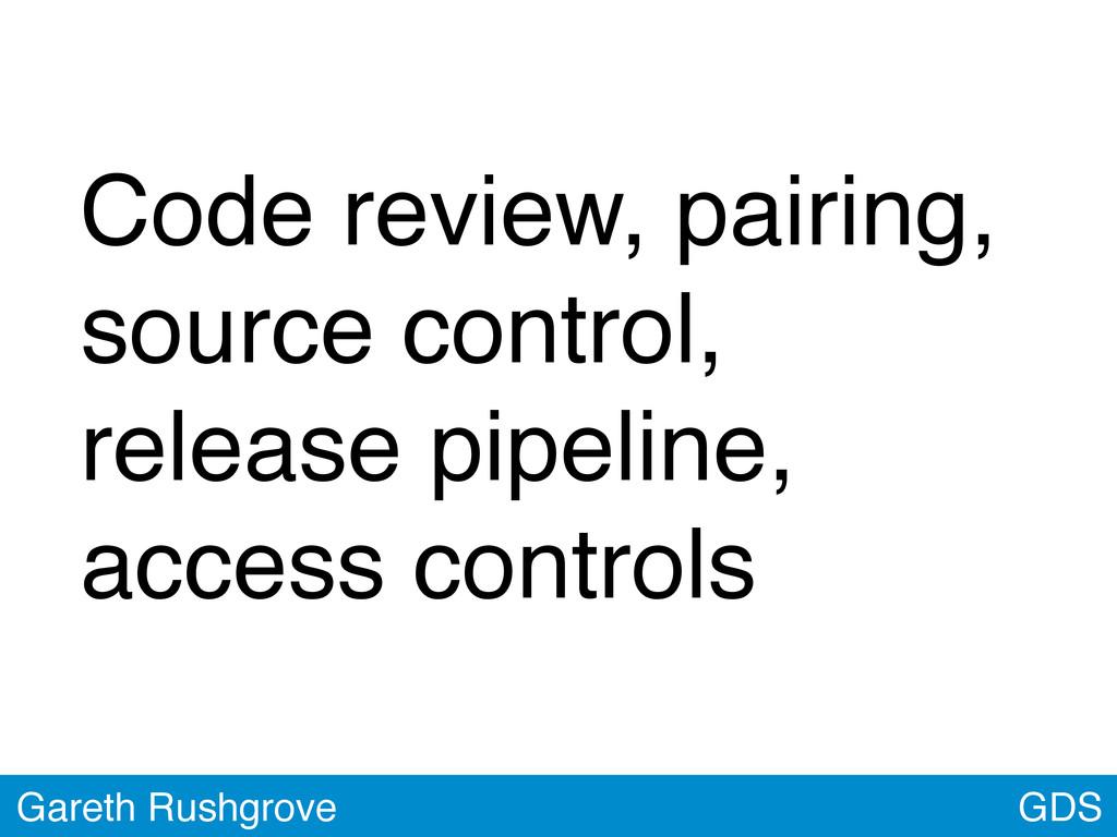GDS Gareth Rushgrove Code review, pairing, sour...