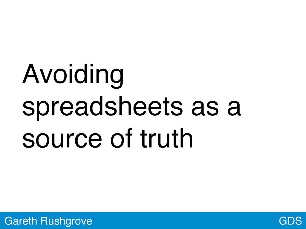 GDS Gareth Rushgrove Avoiding spreadsheets as a...