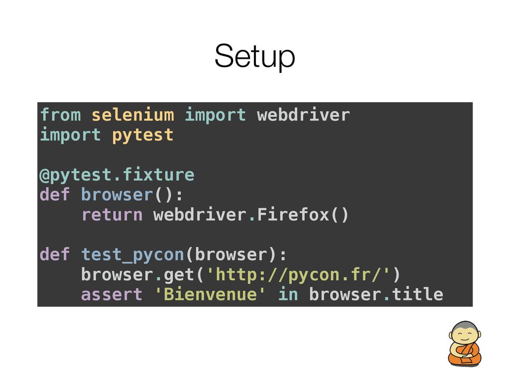 Setup from selenium import webdriver import pyt...