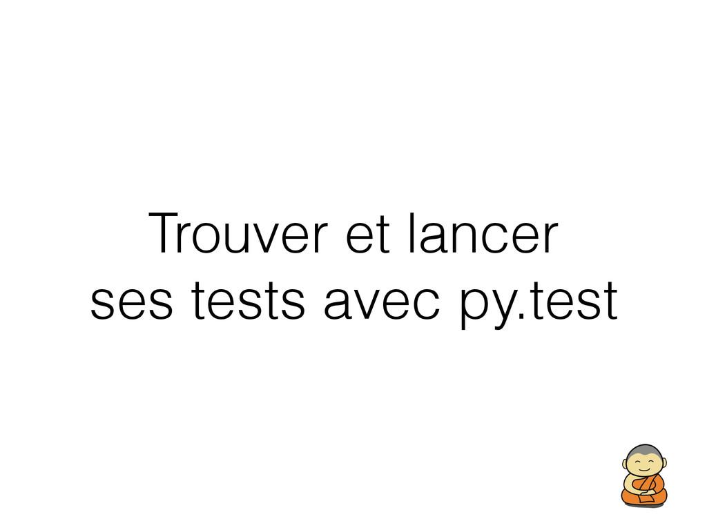 Trouver et lancer ses tests avec py.test