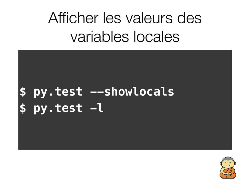 Afficher les valeurs des variables locales $ py....