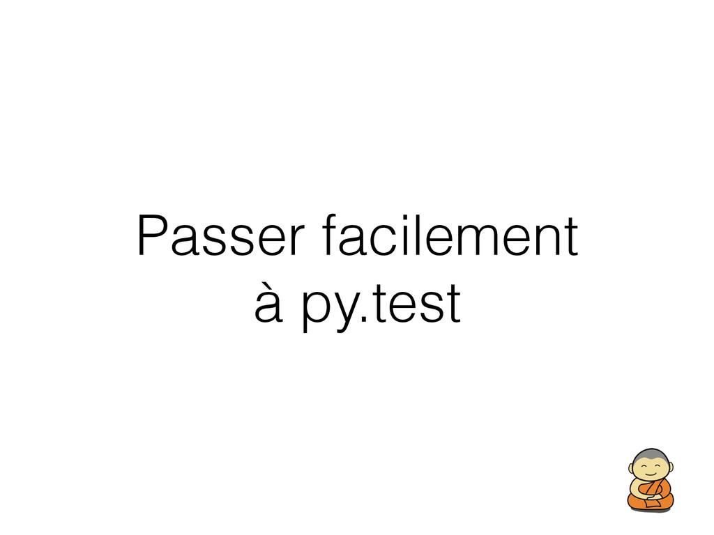 Passer facilement à py.test