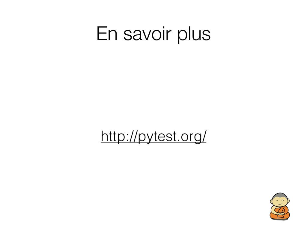 En savoir plus http://pytest.org/