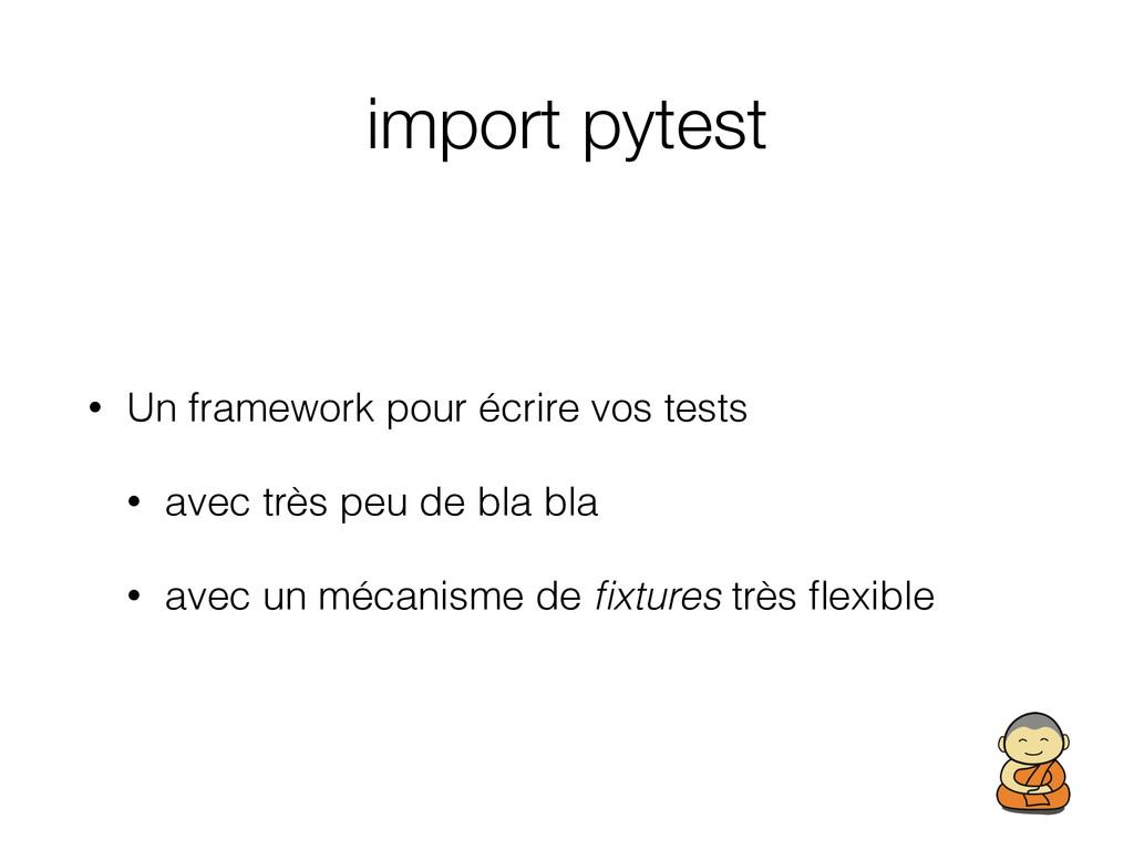 import pytest • Un framework pour écrire vos te...