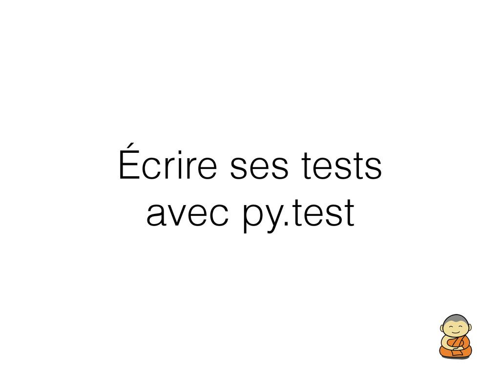 Écrire ses tests avec py.test