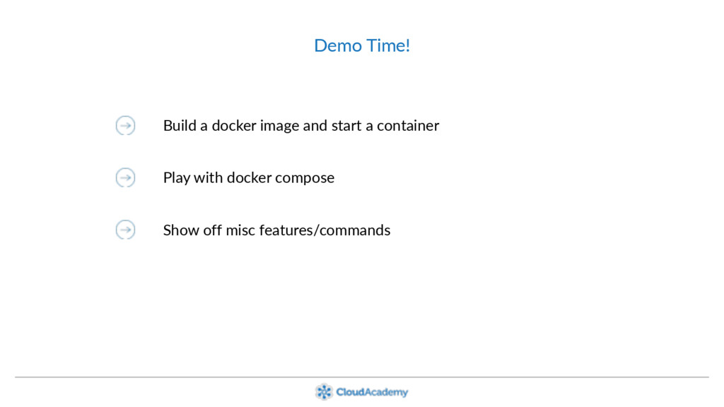 Demo Time! Build a docker image and start a con...
