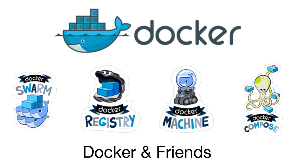 Docker & Friends