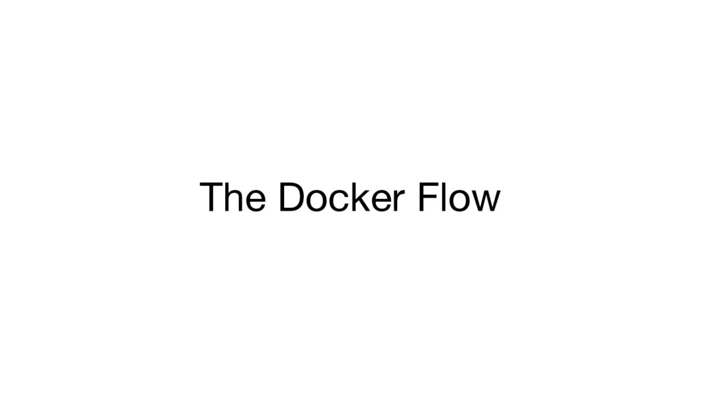 The Docker Flow