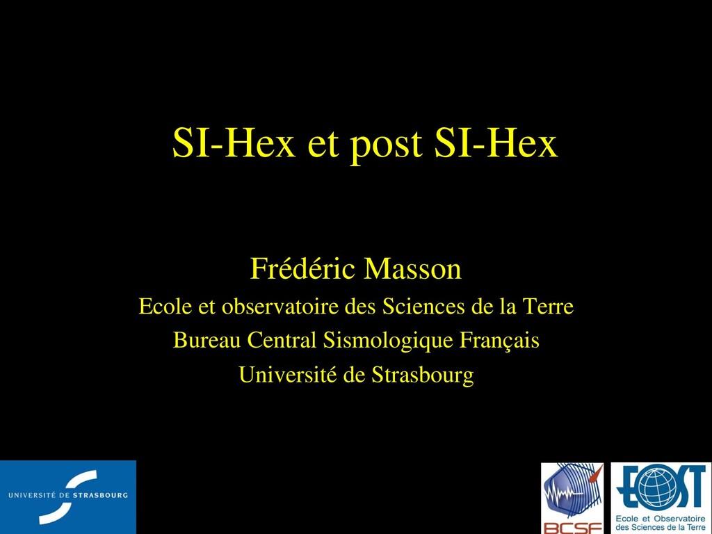 SI-Hex et post SI-Hex Frédéric Masson Ecole et ...