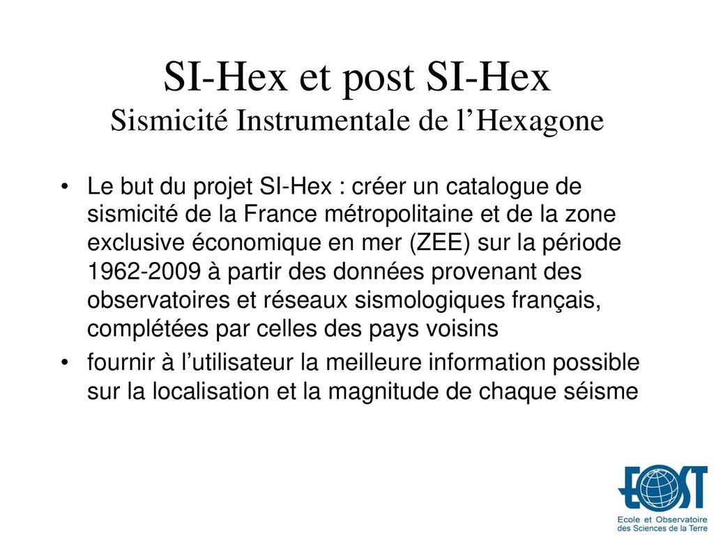 SI-Hex et post SI-Hex Sismicité Instrumentale d...