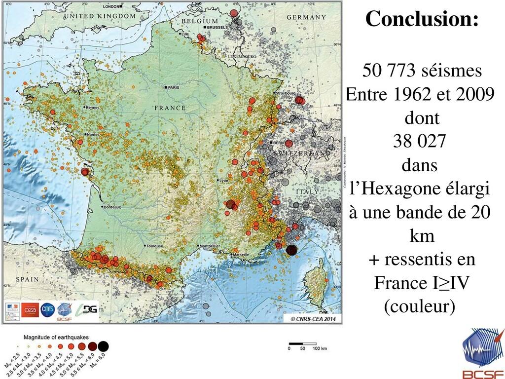 Conclusion: 50 773 séismes Entre 1962 et 2009 d...