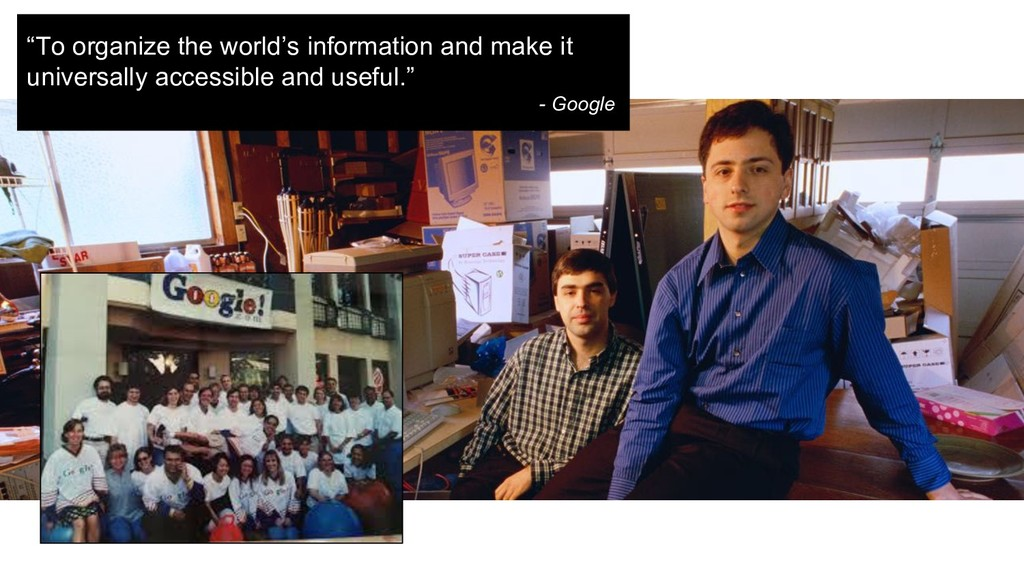 """""""To organize the world's information and make i..."""