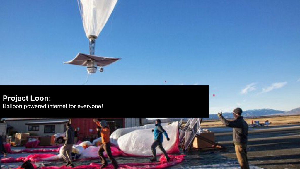 Project Loon: Balloon powered internet for ever...