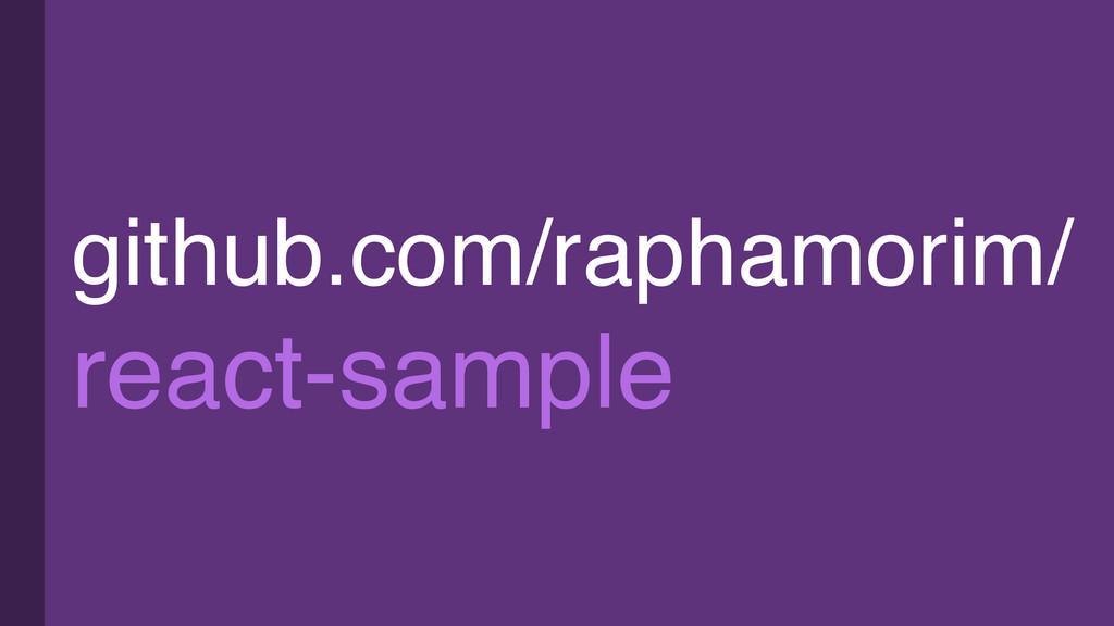 github.com/raphamorim/ react-sample