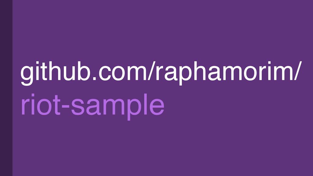 github.com/raphamorim/ riot-sample