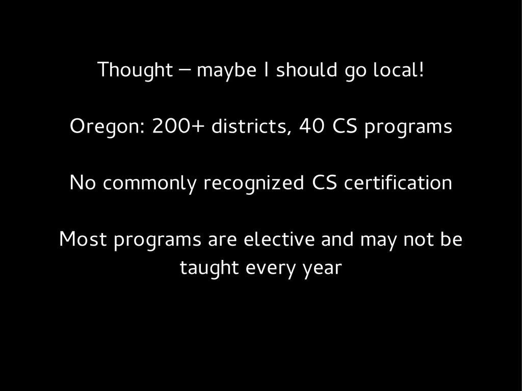 Thought – maybe I should go local! Oregon: 200+...