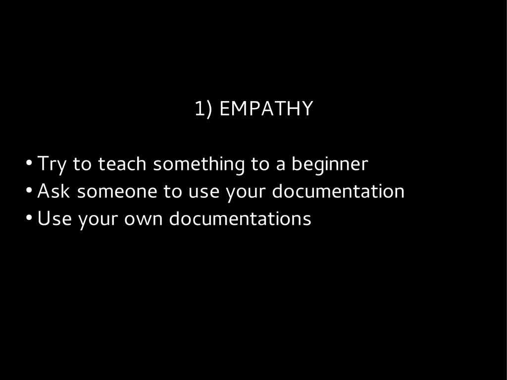 1) EMPATHY ● Try to teach something to a beginn...