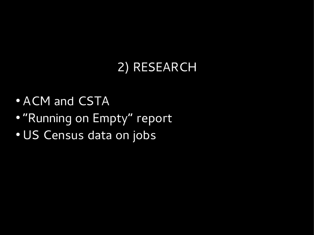 "2) RESEARCH ● ACM and CSTA ● ""Running on Empty""..."