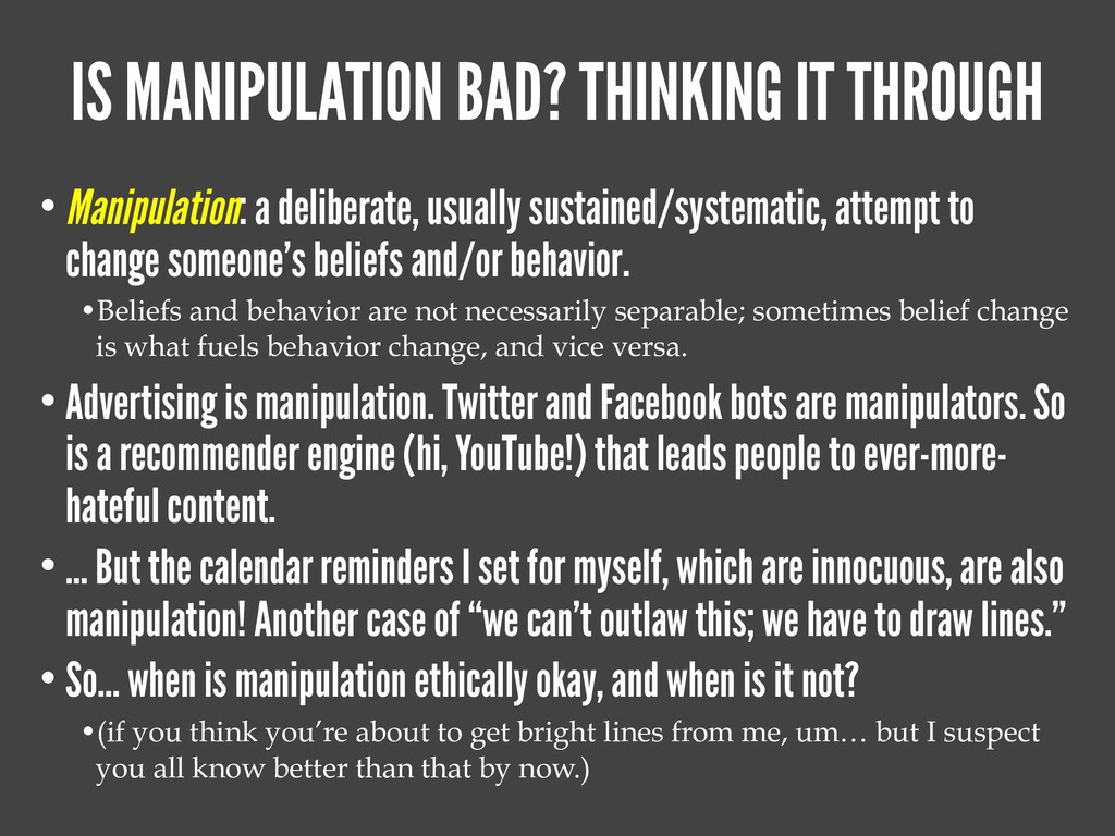 IS MANIPULATION BAD? THINKING IT THROUGH • Mani...