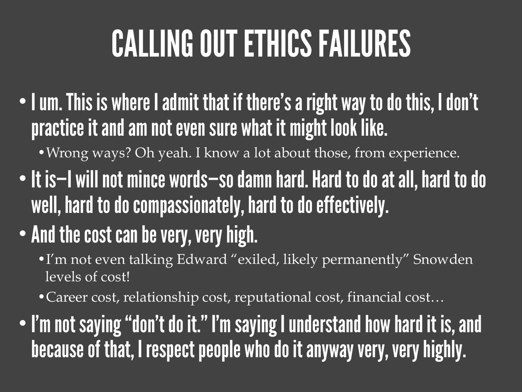 CALLING OUT ETHICS FAILURES • I um. This is whe...