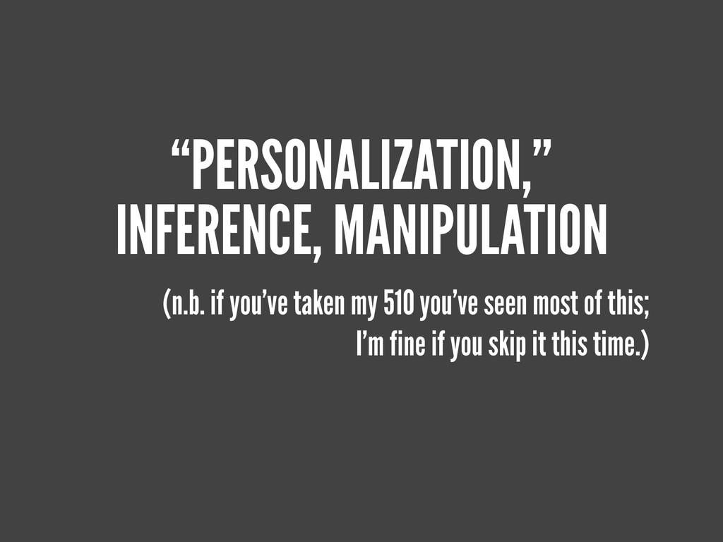"""PERSONALIZATION,"" INFERENCE, MANIPULATION (n.b..."