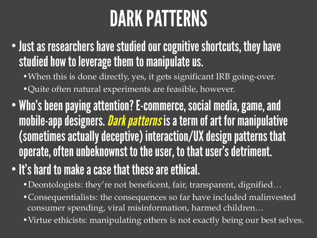DARK PATTERNS • Just as researchers have studie...