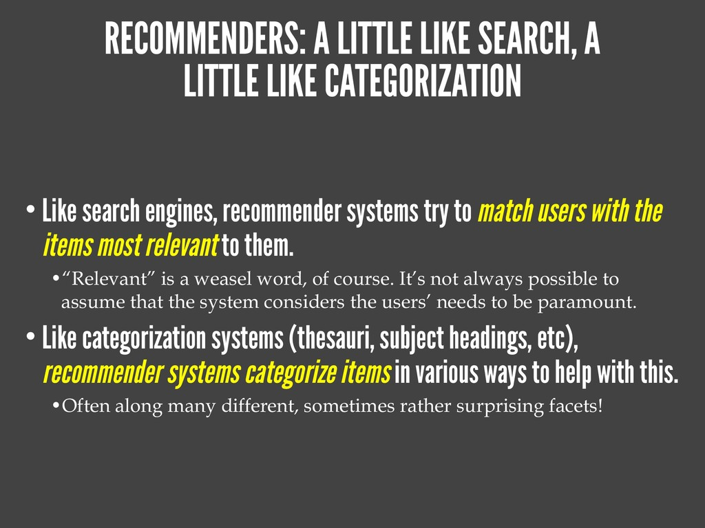 RECOMMENDERS: A LITTLE LIKE SEARCH, A LITTLE LI...