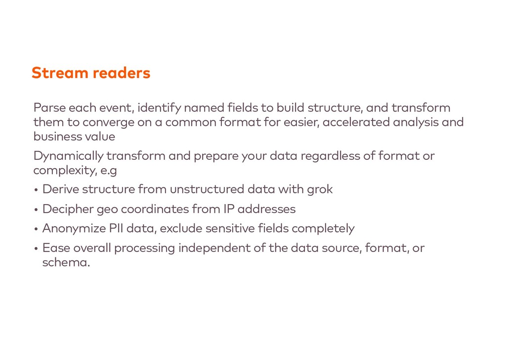 Stream readers Parse each event, identify named...