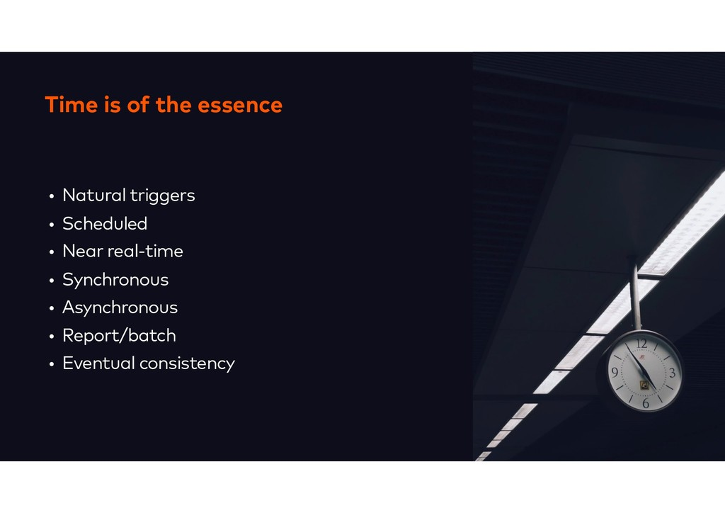 Time is of the essence • Natural triggers • Sch...