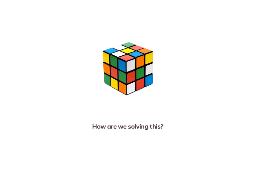 How are we solving this?