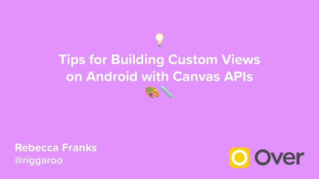 Tips for Building Custom Views on Android with...