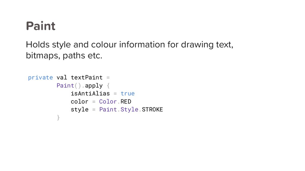 Paint Holds style and colour information for dr...