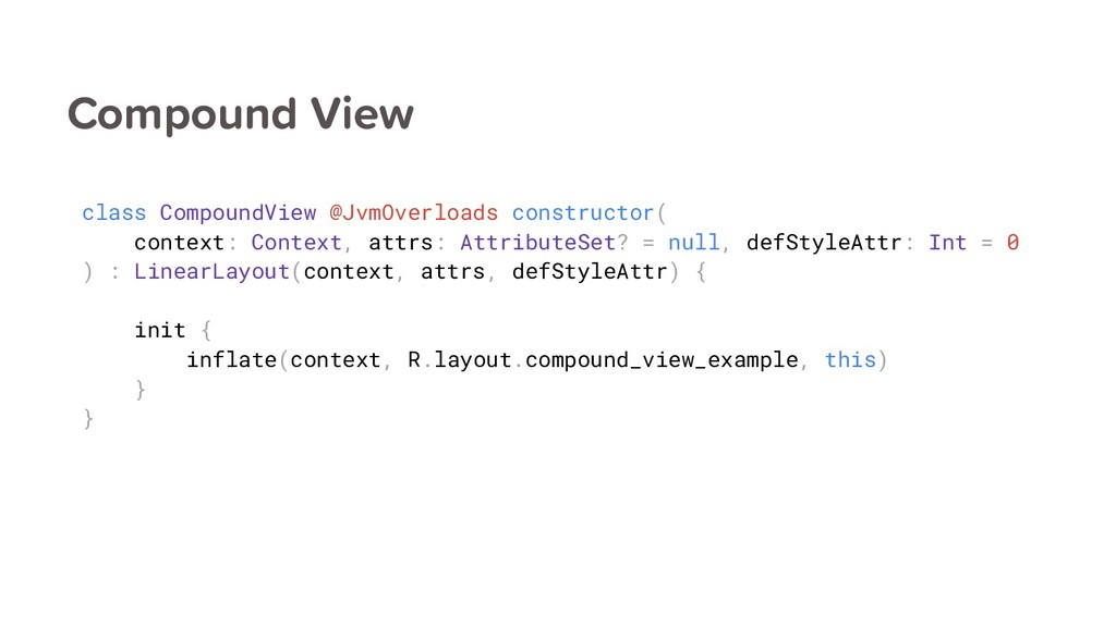Compound View class CompoundView @JvmOverloads ...