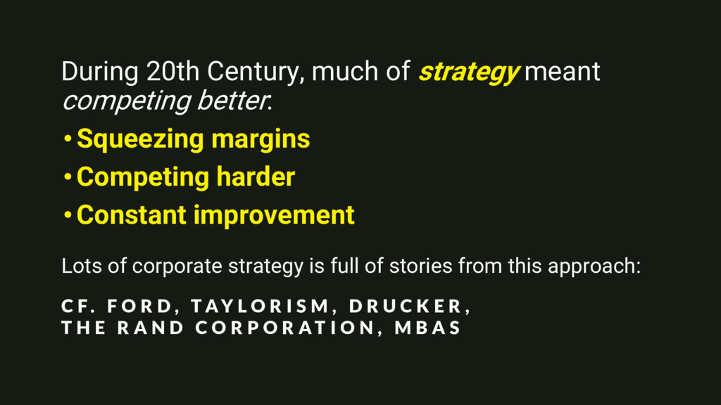 During 20th Century, much of strategy meant com...