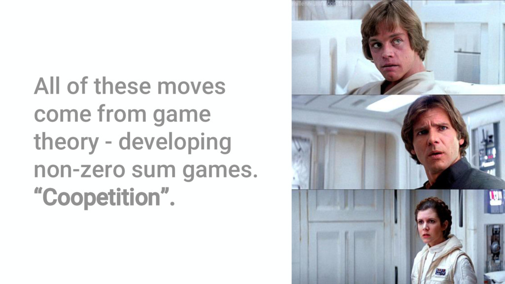 All of these moves come from game theory - deve...