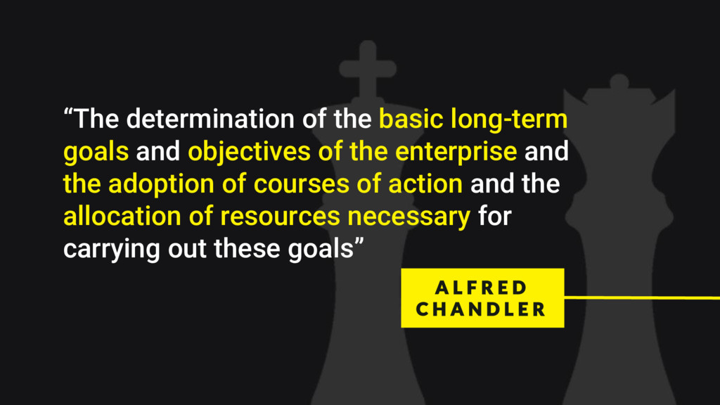 """""""The determination of the basic long-term goals..."""