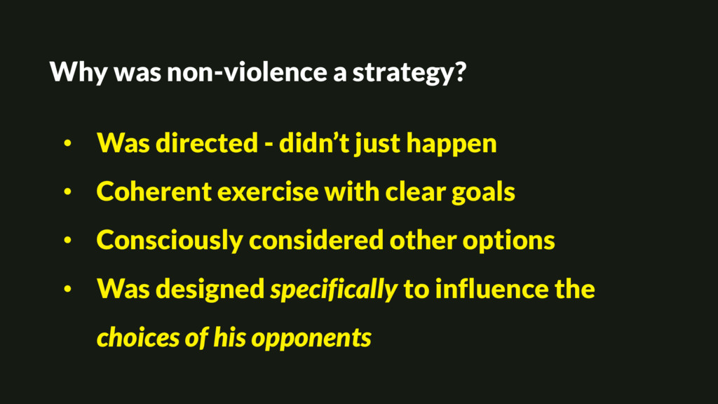 Why was non-violence a strategy? • Was directed...