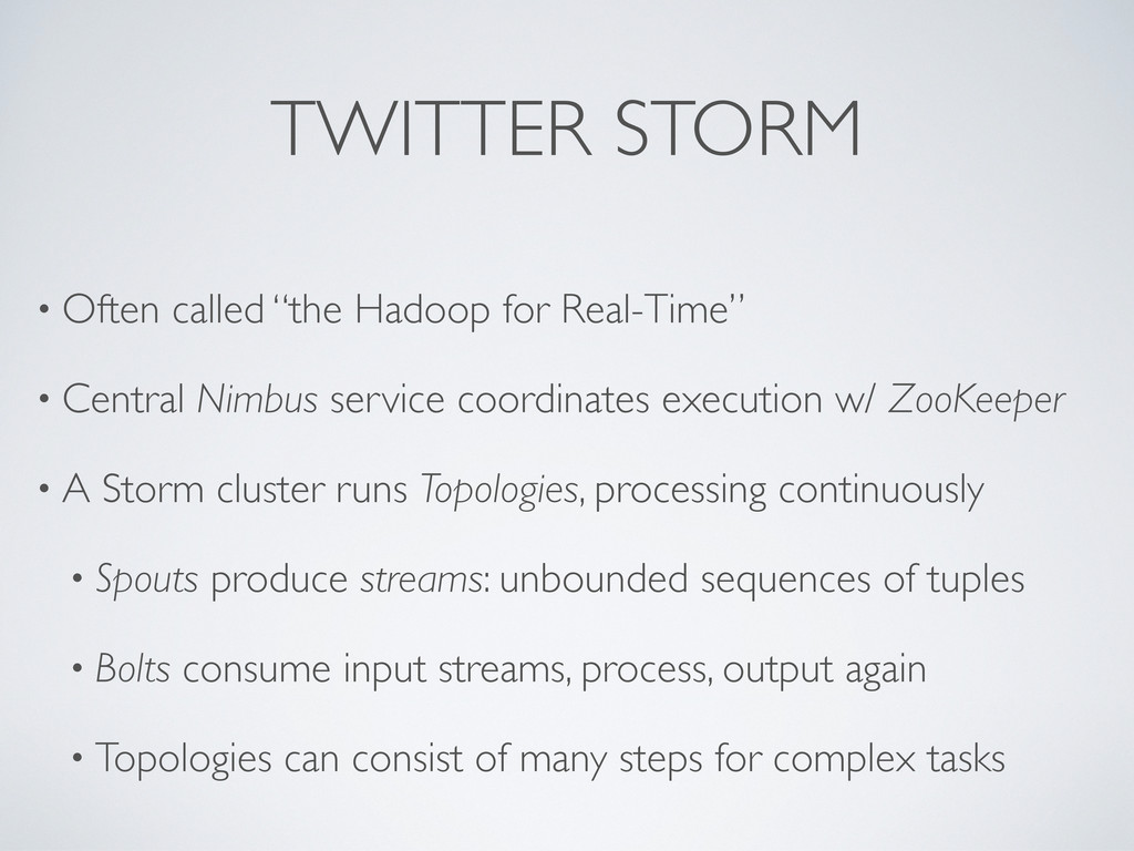 "TWITTER STORM • Often called ""the Hadoop for Re..."